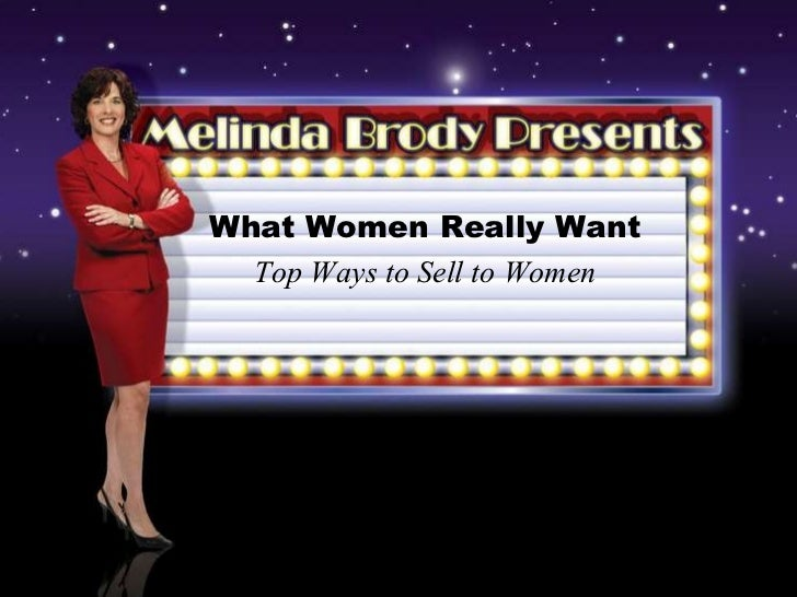 What Women Really Want – Ways to Sell to Women