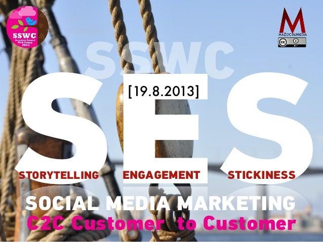 SESSTORYTELLING ENGAGEMENT STICKINESS SOCIAL MEDIA MARKETING SSWC[19.8.2013] C2C Customer to Customer