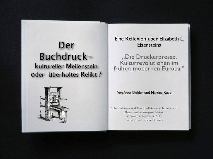 Der Buchdruck-           Der                                           Eine Reflexion über Elizabeth L.                    ...