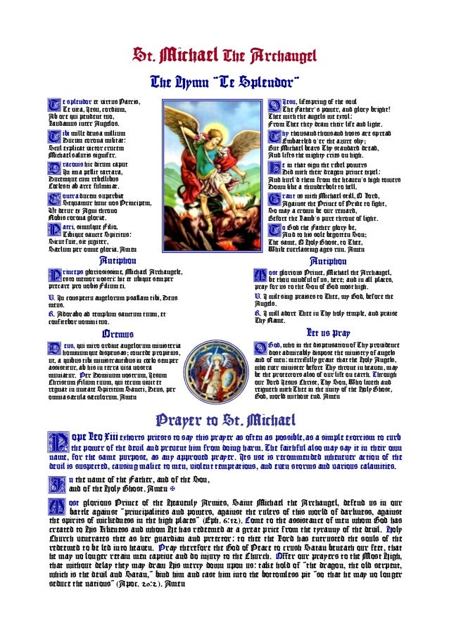 St. Michael The Archangel The Hymn ¨Te Splendor¨ Prayer to St. Michael opeLeoxiii exhorts priests to say this prayer as of...