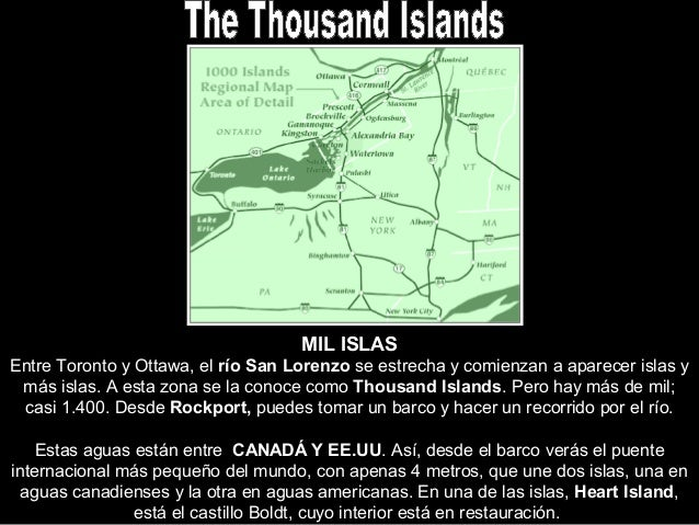 MIL ISLAS Entre Toronto y Ottawa, el río San Lorenzo se estrecha y comienzan a aparecer islas y más islas. A esta zona se ...