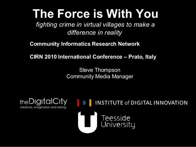 Steve Thompson Community Media Manager The Force is With You fighting crime in virtual villages to make a difference in re...