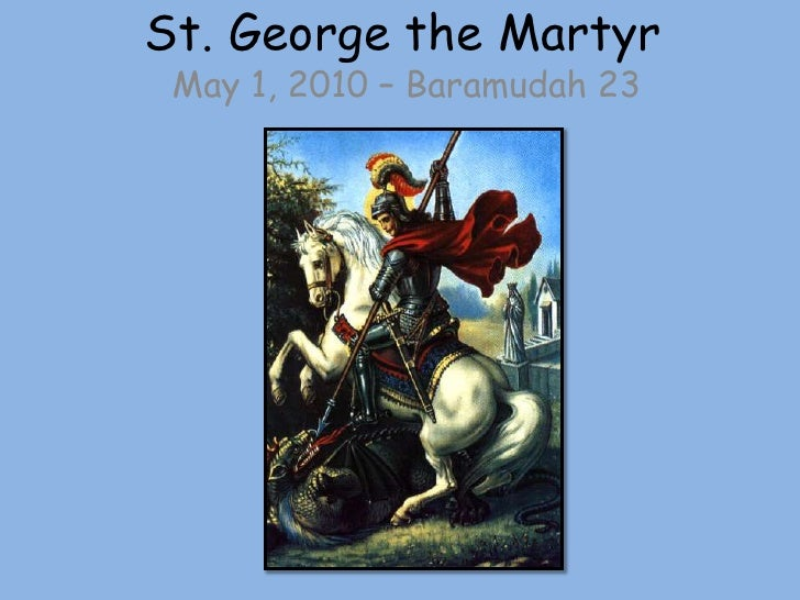 St. George the Martyr<br />May 1, 2010 – Baramudah 23<br />