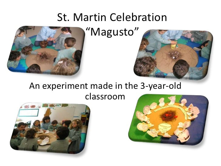 "St. Martin Celebration           ""Magusto""An experiment made in the 3-year-old            classroom"