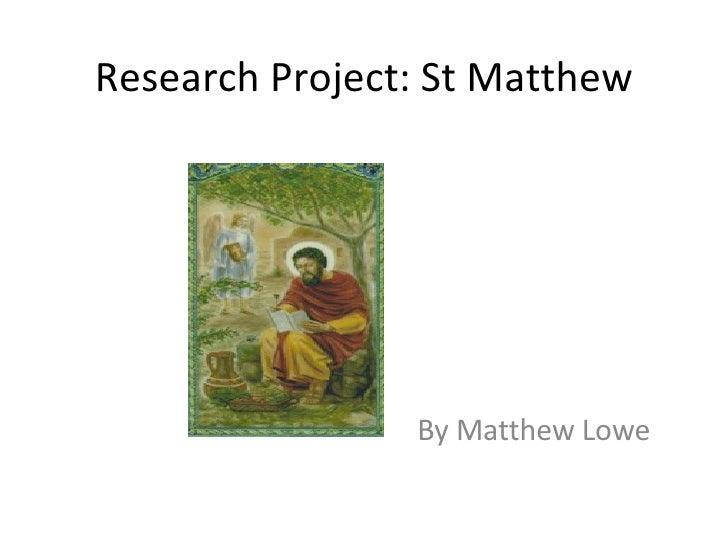 Research Project: St Matthew By Matthew Lowe