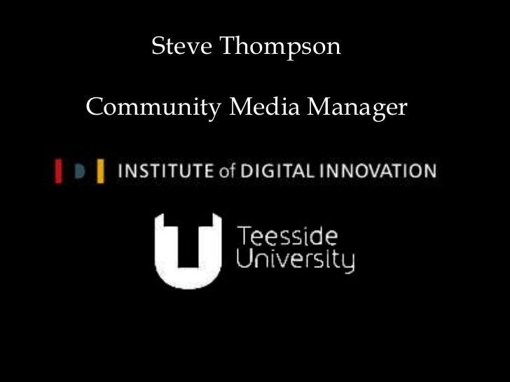 Steve Thompson Community Media Manager