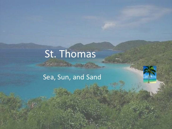 St. ThomasSea, Sun, and Sand