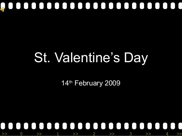 >> 0 >> 1 >> 2 >> 3 >> 4 >> St. Valentine's Day 14th February 2009