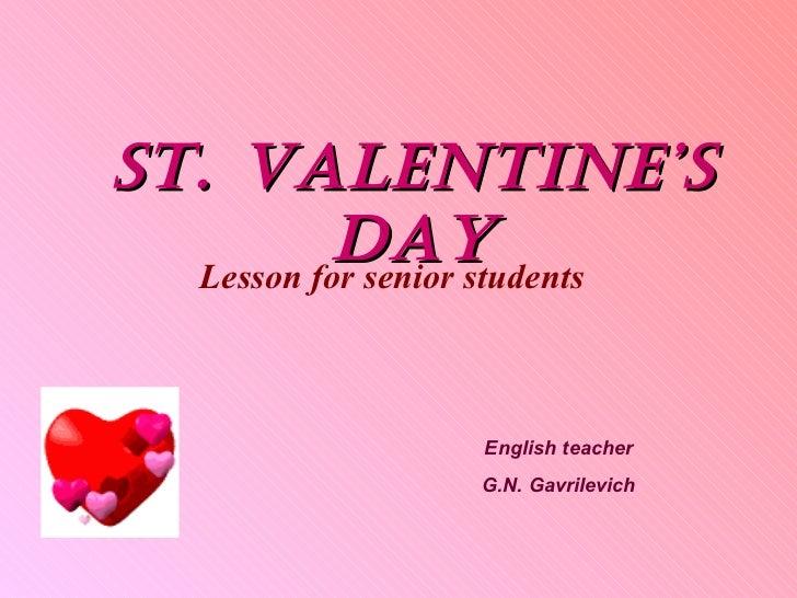 St. Valentine's Day Lesson for senior students English teacher G.N. Gavrilevich