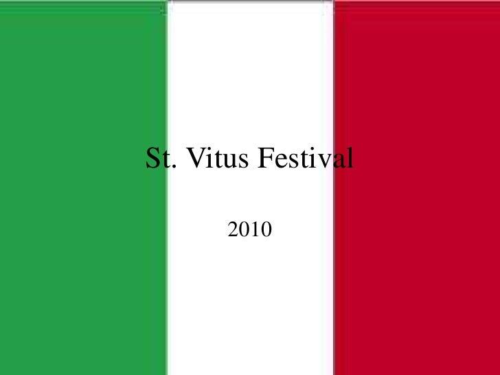 St. Vitus Festival<br />2010<br />