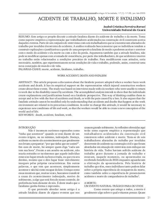 Psicologia & Sociedade; 17 (1): 17-28; jan./abr.2005  ACIDENTE DE TRABALHO, MORTE E FATALISMO Izabel Cristina Ferreira Bor...