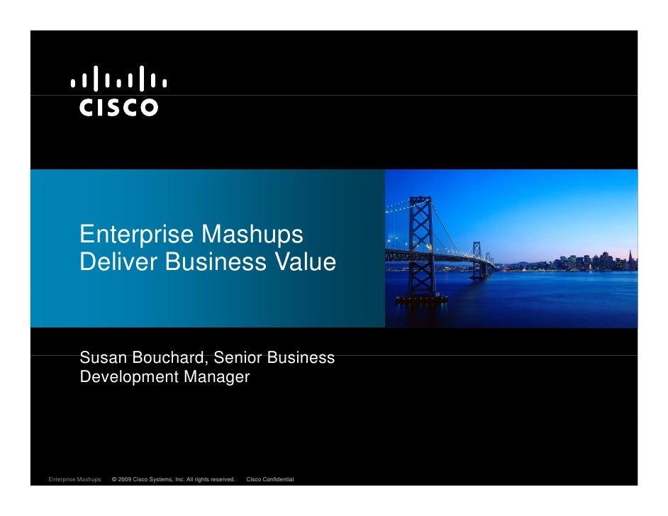 Enterprise Mashups           E t     i M h           Deliver Business Value             Susan Bouchard Senior Business    ...