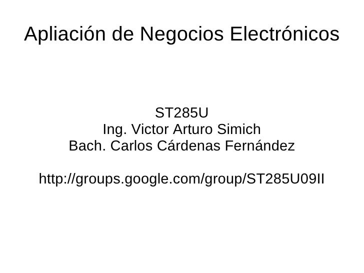 Apliación de Negocios Electrónicos                     ST285U          Ing. Victor Arturo Simich      Bach. Carlos Cárdena...
