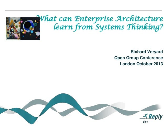 What can Enterprise Architecture learn from Systems Thinking?  Richard Veryard Open Group Conference London October 2013