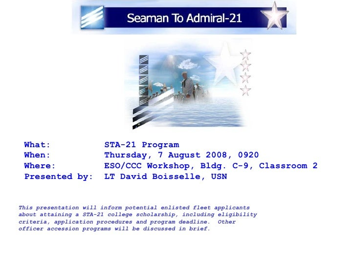 What:  STA-21 Program  When:  Thursday, 7 August 2008, 0920 Where:  ESO/CCC Workshop, Bldg. C-9, Classroom 2 Presented by:...