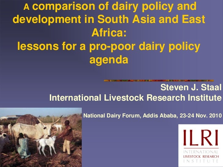 A comparison of dairy policy and development in South Asia and East Africa: lessons for a pro-poor dairy policy agenda <br...