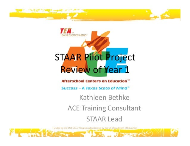 STAAR Pilot Project  Review of Year 1  Kathleen Bethke  ACE Training Consultant  STAAR Lead