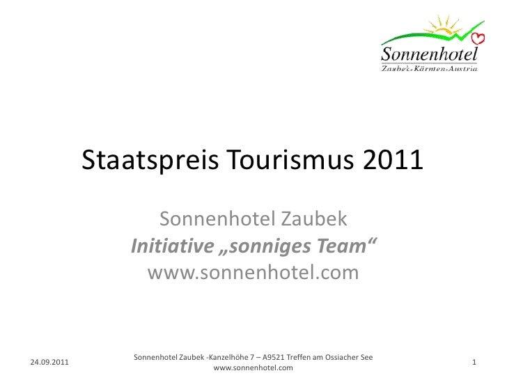 "Staatspreis Tourismus 2011<br />Sonnenhotel ZaubekInitiative ""sonniges Team""www.sonnenhotel.com<br />06.06.2011<br />Sonne..."