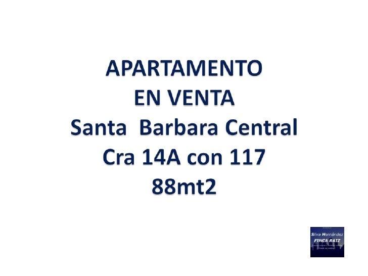 DESCRIPCION PROPIEDAD                  APARTAMENTO Sta. Barbara – 88 M2                        EN VENTA                   ...