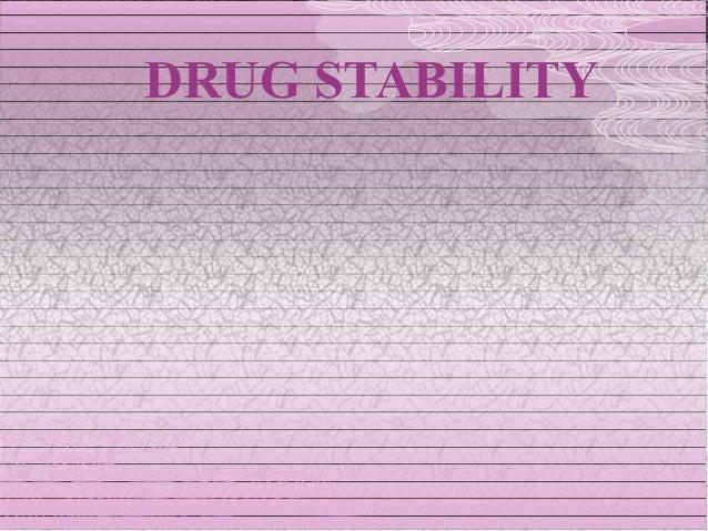 DRUG STABILITY