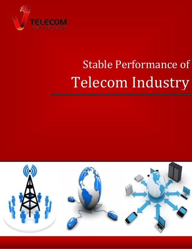 Stable Performance of Telecom Industry