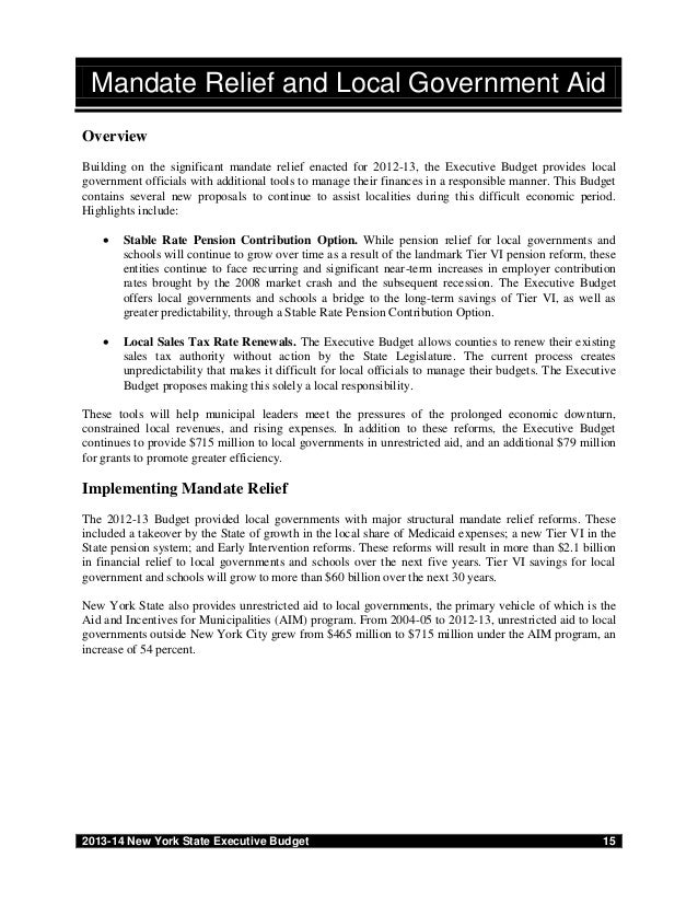 2013-14 New York State Executive Budget 15Mandate Relief and Local Government AidOverviewBuilding on the significant manda...