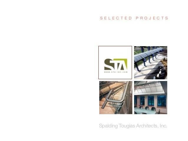 S E L E C T E D   P R O J E C T SSpalding Tougias Architects, Inc.