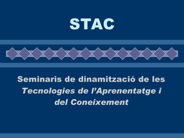 STAC Seminaris de dinamització de les  Tecnologies de l'Aprenentatge i del Coneixement