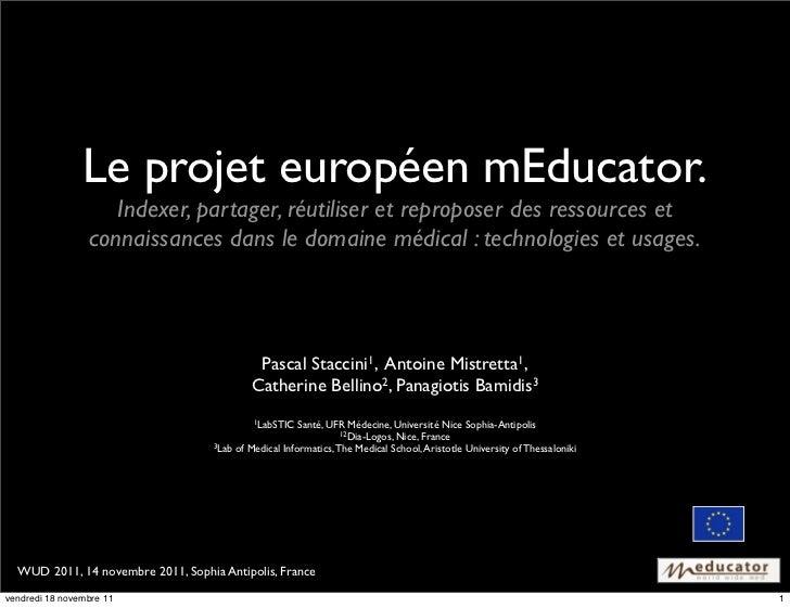 Le projet européen mEducator.                    Indexer, partager, réutiliser et reproposer des ressources et            ...