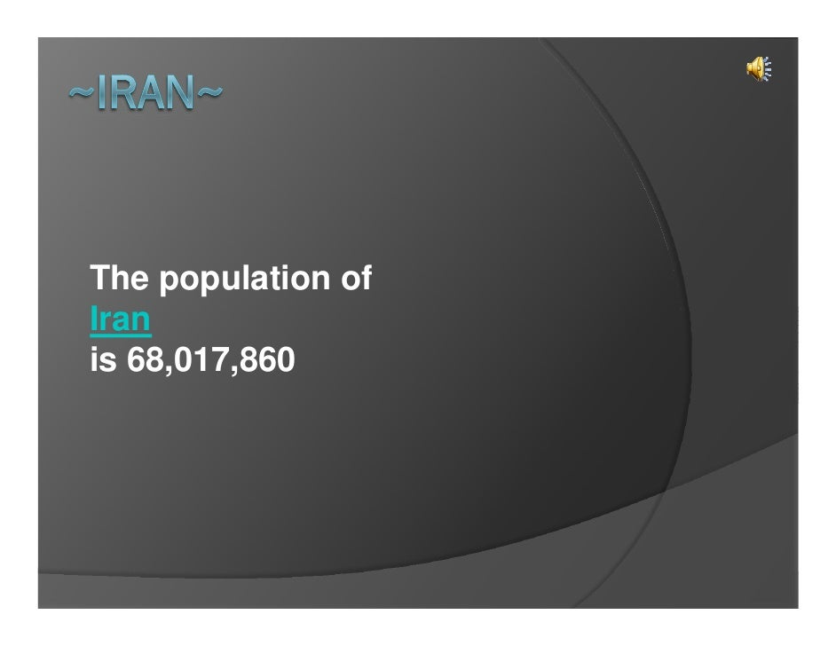 The population of Iran is 68,017,860