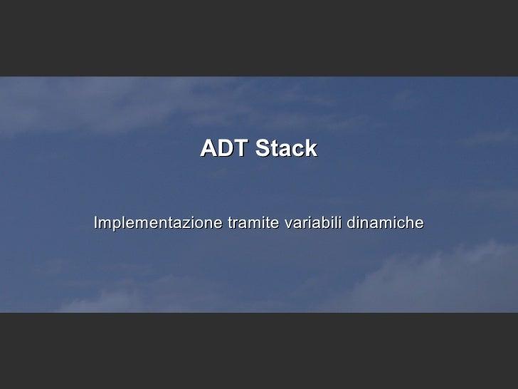 ADT Stack Implementazione tramite variabili dinamiche