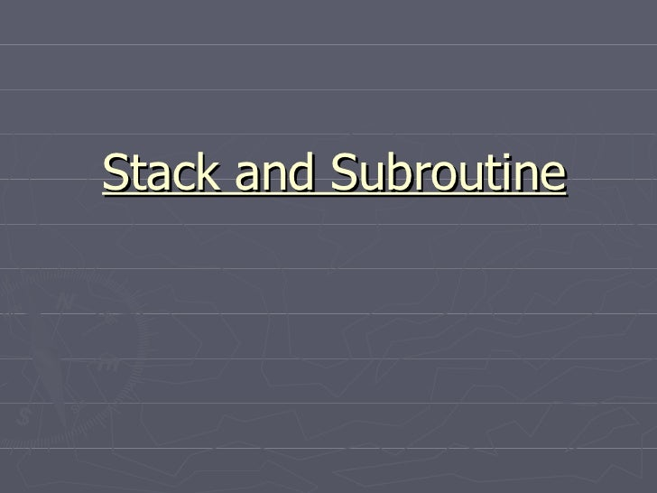 Stack and subroutine