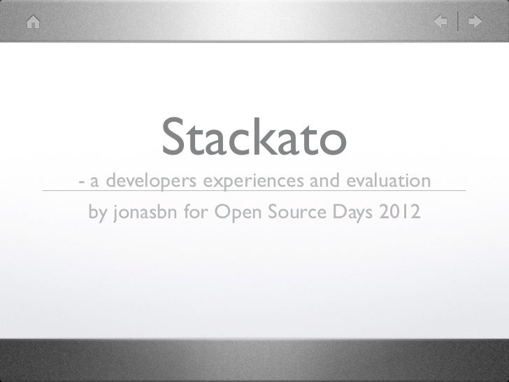 Stackato- a developers experiences and evaluation by jonasbn for Open Source Days 2012