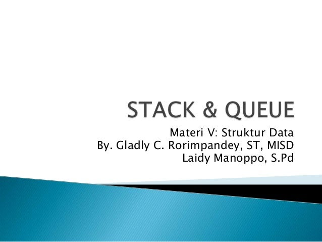 Stack & queue by stanly maarende
