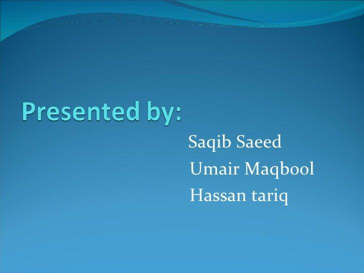 Saqib Saeed Umair Maqbool Hassan tariq