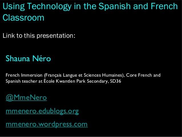 Shauna NéroFrench Immersion (Français Langue et Sciences Humaines), Core French andSpanish teacher at École Kwantlen Park ...