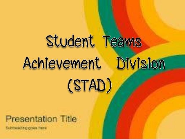 การจัดการเรียนรู้แบบ STAD หมายถึง รูปแบบการจัดการเรียนการสอนแบบร่ว มมือกันเรี ยนรู้อีกรูปแบบหนึ่ง ที่ มีชื่อเต็มว่ าStuden...