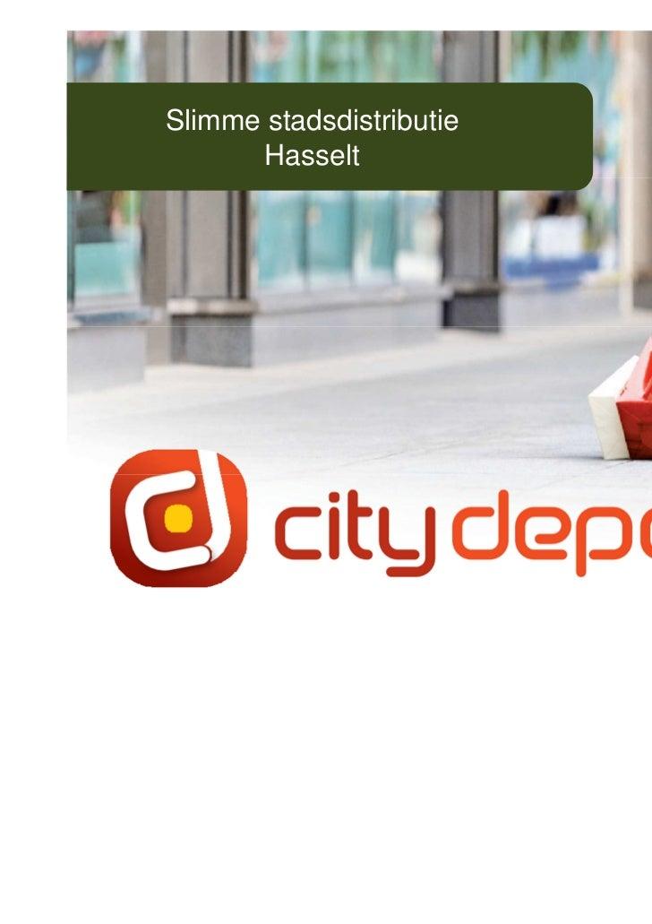 Slimme stadsdistributie       Hasselt                   © 2011 Stad Hasselt   1