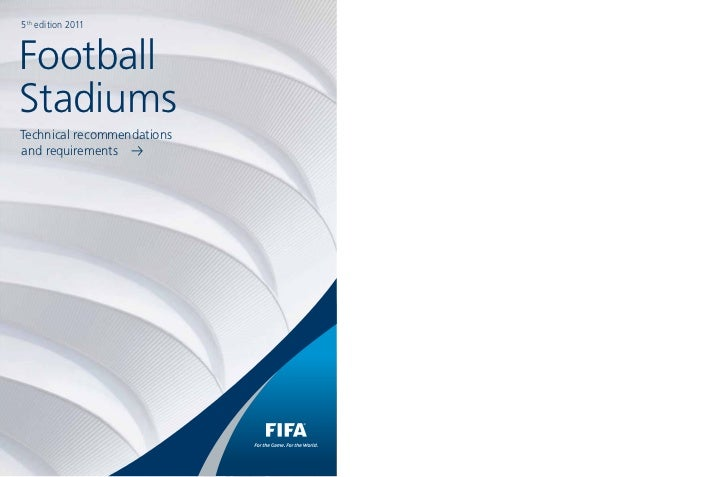 5th edition 2011FootballStadiumsTechnical recommendationsand requirements p