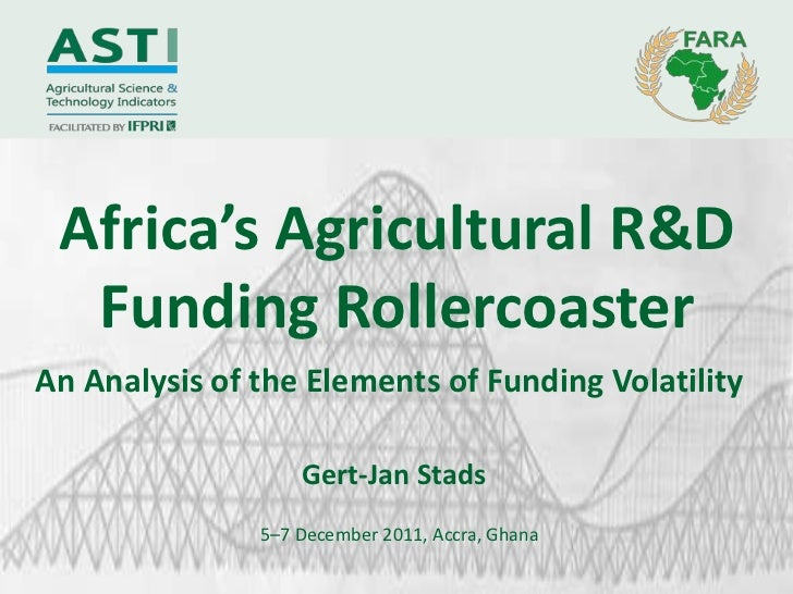 Africa's Agricultural R&D  Funding RollercoasterAn Analysis of the Elements of Funding Volatility                   Gert-J...