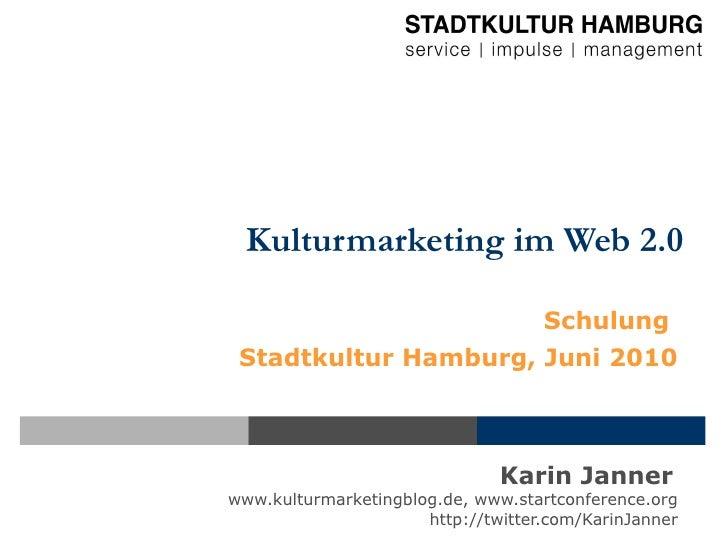 Schulung Web 2.0 im Kulturmarketing - Karin Janner - Stadtkultur Hamburg