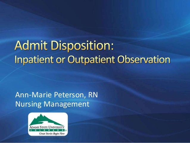 Admission Disposition:  Inpatient or Outpatient Observation