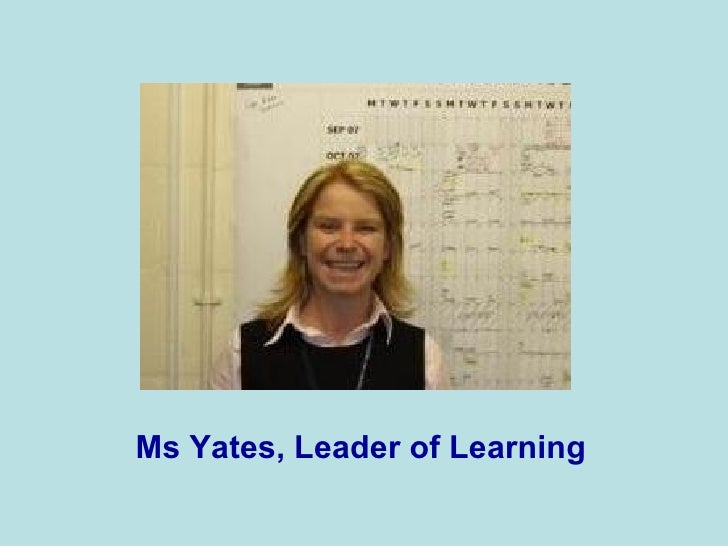 Ms Yates, Leader of Learning
