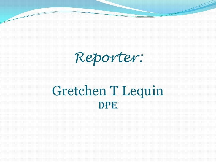 Reporter:Gretchen T LequinDPE<br />