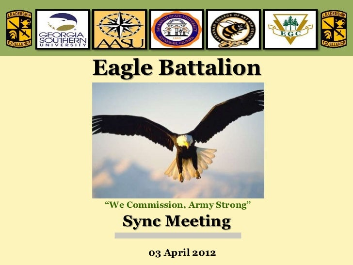 """Eagle Battalion """"We Commission, Army Strong""""    Sync Meeting         03 April 2012"""