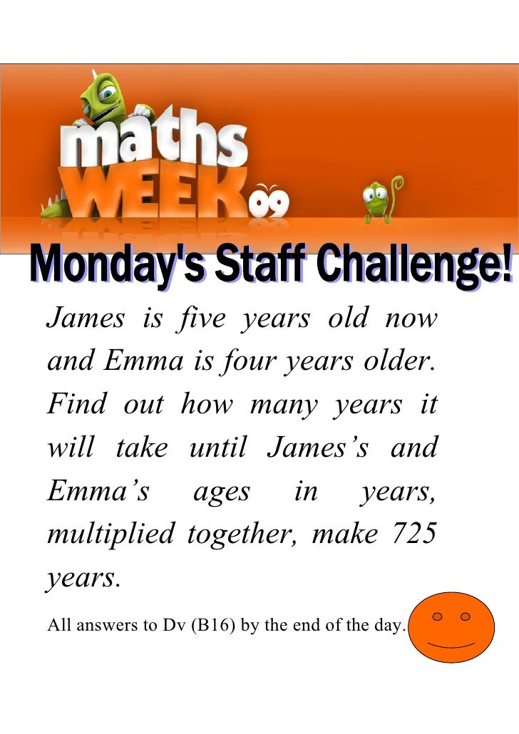 James is five years old now and Emma is four years older. Find out how many years it will take until James's and Emma's ag...