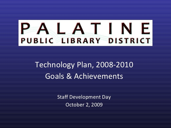 Technology Plan 08-10, Goals & Achievements