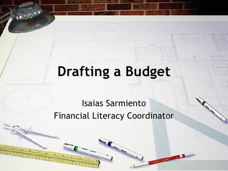 Drafting a Budget Isaias Sarmiento Financial Literacy Coordinator