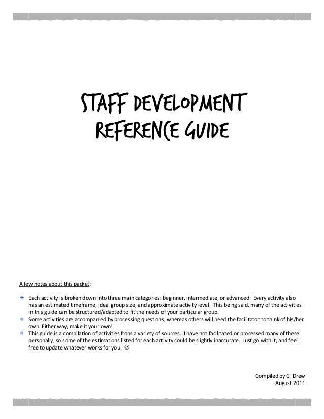 Staff Development Reference Guide A few notes about this packet: Each activity is broken down into three main categories: ...