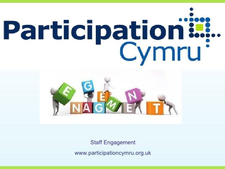 Staff Engagementwww.participationcymru.org.uk